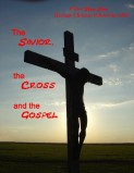 The Savior, the Cross and the Gospel Series